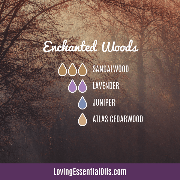 Sandalwood Diffuser Blends - Create A Peaceful Space by Loving Essential Oils | Enchanted Woods with sandalwood, lavender, juniper, atlas cedarwood