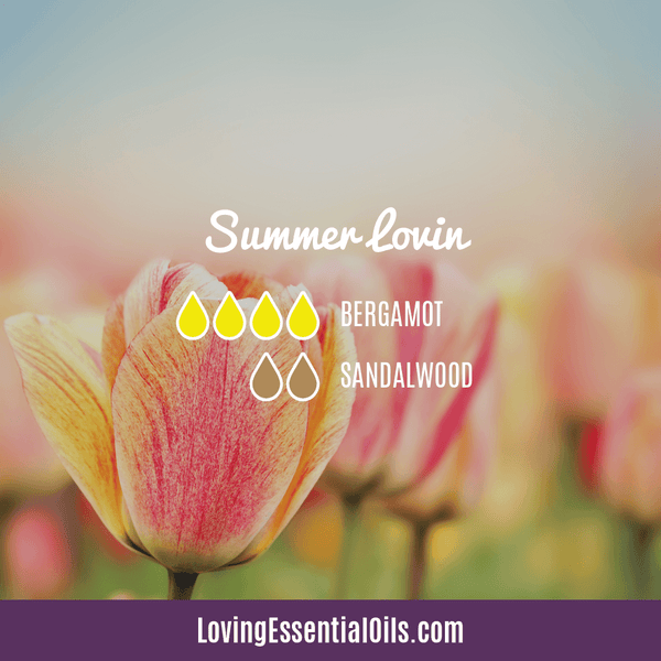 Sandalwood Diffuser Blends - Create A Peaceful Space by Loving Essential Oils | Summer Lovin with bergamot and sandalwood