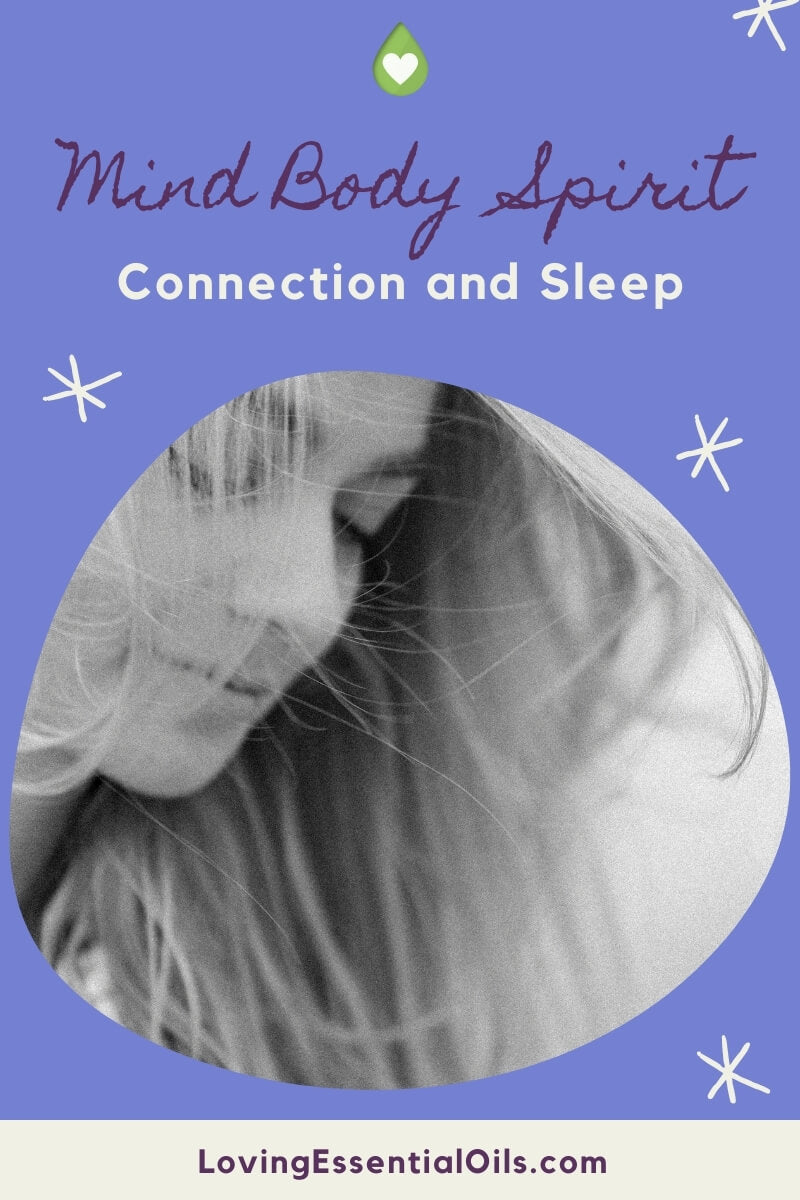 Sleep and the Mind Body Spirit Connection by Loving Essential Oils
