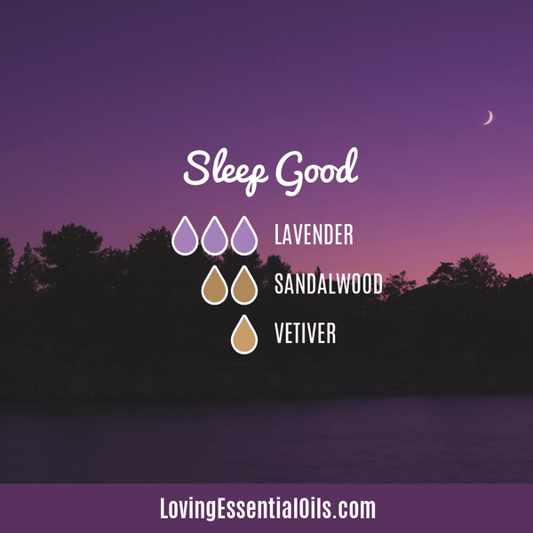 Sleep Diffuser Recipes by Loving Essential Oils - Sleep Good with lavender, sandalwood, and vetiver