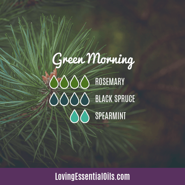 Spearmint Diffuser Blends - Minty Clean & Cool by Loving Essential Oils | Green Morning with rosemary, black spruce, and spearmint