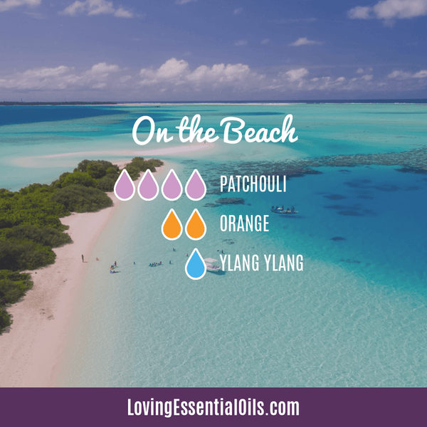 Summer Essential Oil Blends by Loving Essential Oils | On the Beach Diffuser Blend with patchouli, orange, and ylang ylang essential oil