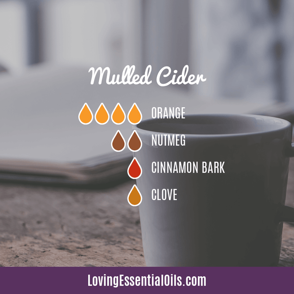 Thanksgiving Essential Oil Blends - Celebrate & Share Your Gratitude! by Loving Essential Oils | Mulled Cider with orange, nutmeg, cinnamon bark, and clove