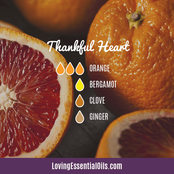 Thanksgiving Day Diffuser Blend - Celebrate & Share Your Gratitude! by Loving Essential Oils | Thankful Heart with orange, bergamot, clove and ginger