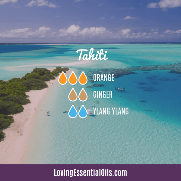 Tropical Essential Oils with Diffuser Blends by Loving Essential Oils | Tahiti with orange, ginger, and ylang ylang