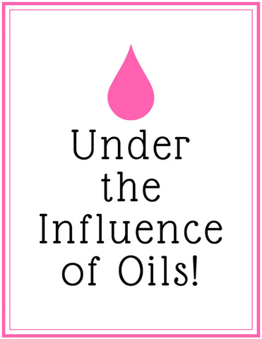 "#2 ""Under The Influence of Oils"" Printable Sign"