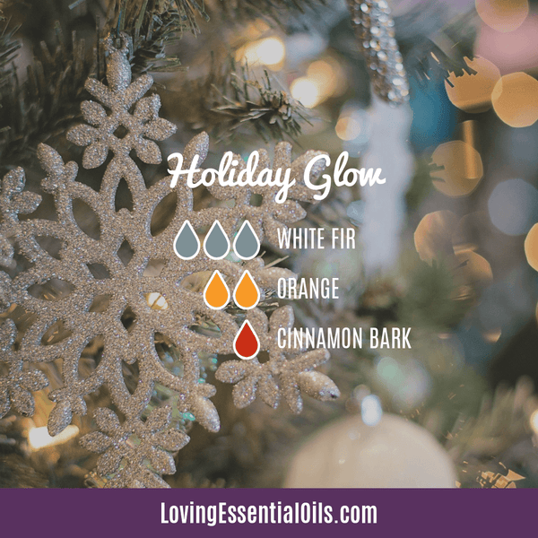 winter diffuser blends - holiday glow with white fir, orange, and cinnamon essential oil