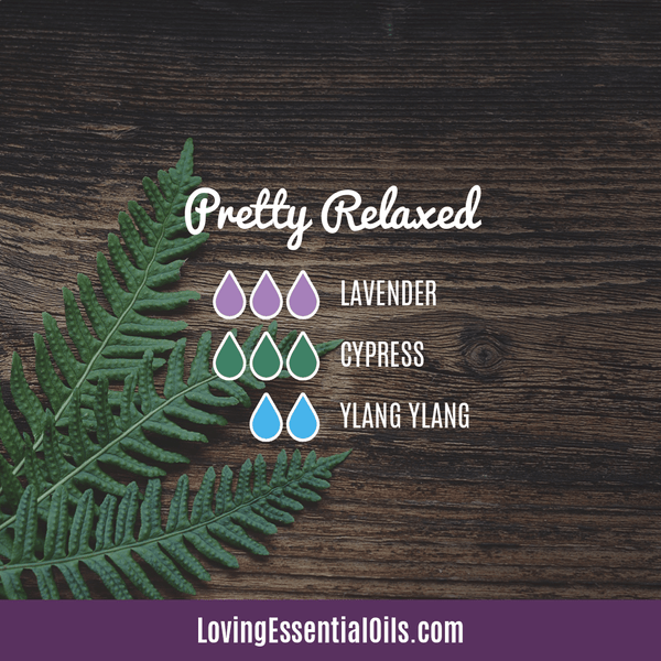 Diffuser Blends with Ylang Ylang by Loving Essential Oils | Pretty Relaxed with lavender, cypress, and ylang ylang