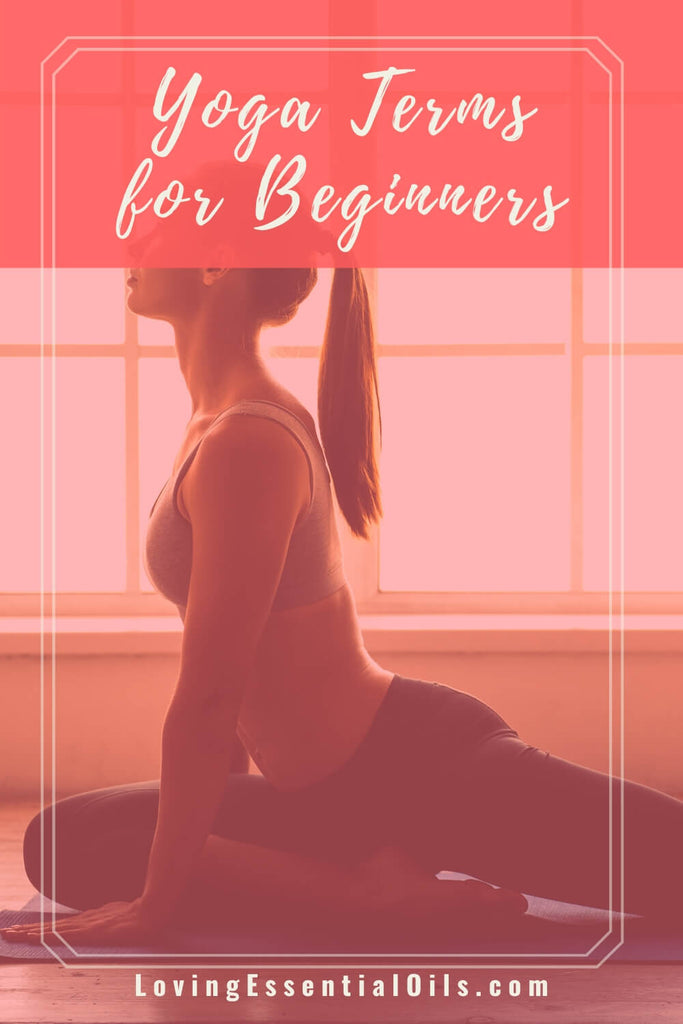 Yoga Lingo for Beginners by Loving Essential Oils - Learn the most common terms before your class!