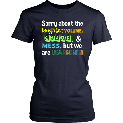 Sorry about the Laughter Teacher T-shirt