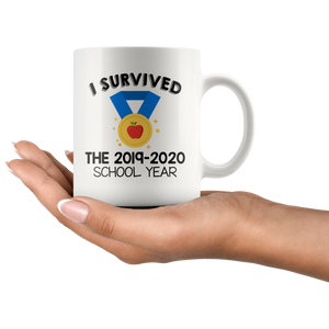 I Survived the 2019-2020 School Year Teacher Mug