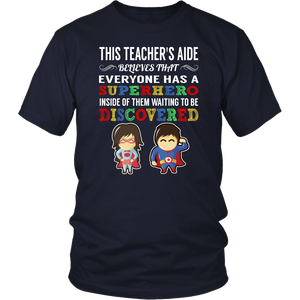 Everyone has a Superhero Teacher's Aide T-Shirt