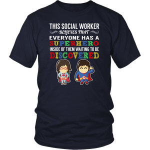 Everyone has a Superhero Social Worker T-Shirt