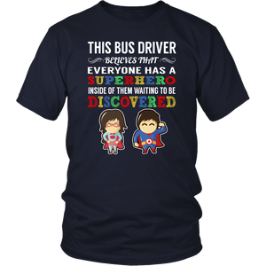 Everyone has a Superhero Bus Driver T-Shirt