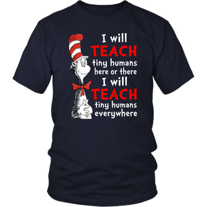 I will Teach Tiny Humans Teacher T-shirt