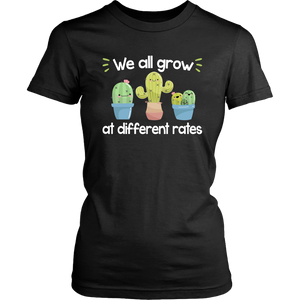 We All Grow at Different Rates Teacher T-shirt