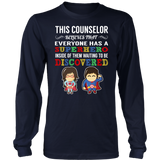 Everyone has a Superhero Counselor T-Shirt