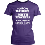 Follow The Rules Math Teacher T-shirt