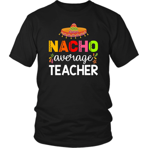 Nacho Average Teacher T-shirt
