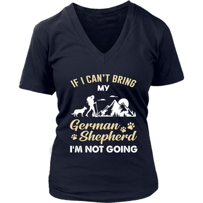 If I can't bring my German Shepherd, I'm not going Hiking T-shirt
