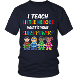 I Teach Little Heroes Teacher T-Shirt