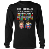 Everyone has a Superhero Lunch Lady T-Shirt