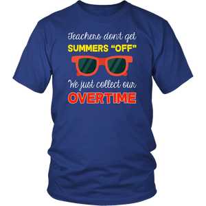 Teachers Don't Get Summers Off Teacher T-shirt