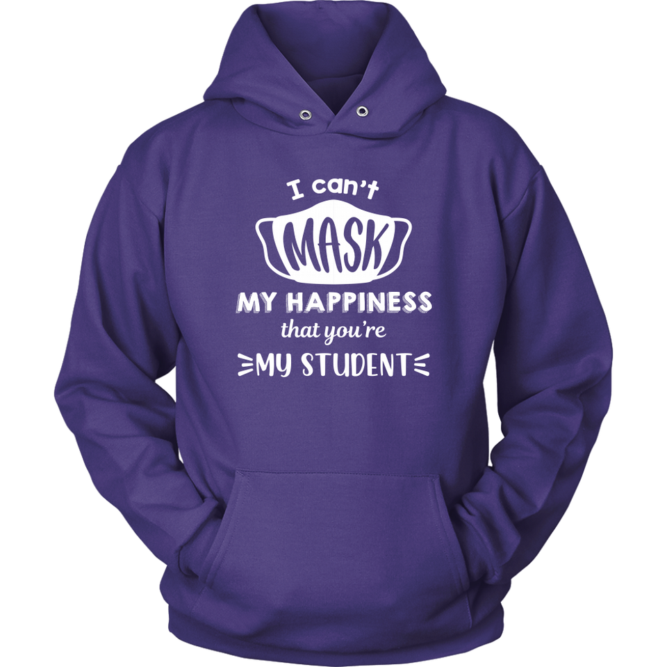 I Can't Mask My Happiness That You're My Student Teacher T-shirt