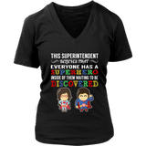 Everyone has a Superhero Superintendent T-Shirt