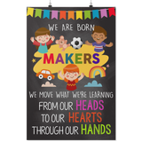 We're Born Makers Teacher Poster