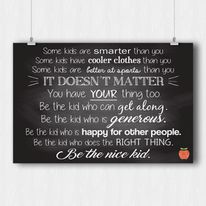 Be the Nice Kid Teacher Poster