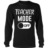 Teacher Mode Off Teacher T-shirt