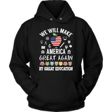 We Will Make America Great Again Teacher T-Shirt