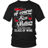 Of Course Size Matters Wine T-Shirt