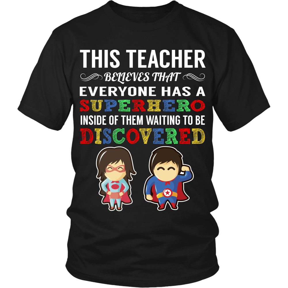 Everyone has a Superhero Teacher T-Shirt