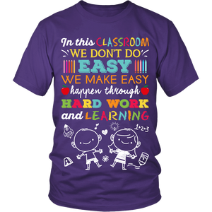 We Make Easy Teacher T-Shirt