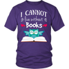 I Cannot Live Reading T-Shirt/Hoodie/Long sleeves/V-Neck