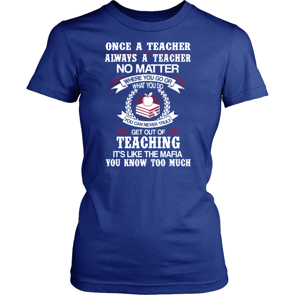 Teacher is like the Mafia Teacher T-shirt