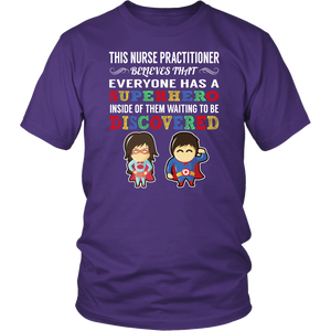 Everyone has a Superhero Nurse Practitioner T-Shirt