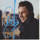 JOHNNY REID SIGNED A PLACE CALLED LOVE CD COVER