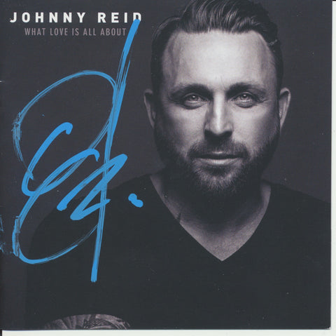JOHNNY REID SIGNED WHAT LOVE IS ALL ABOUT CD COVER