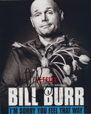 BILL BURR SIGNED I'M SORRY YOU FEEL THAT WAY GO 8X10 PHOTO