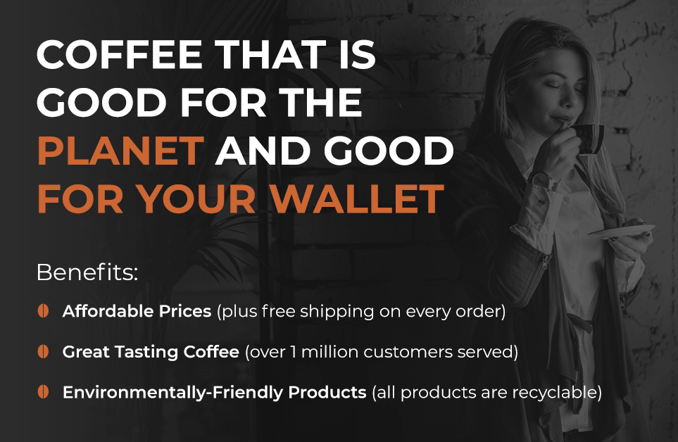 Great tasting coffee that is good for the planet