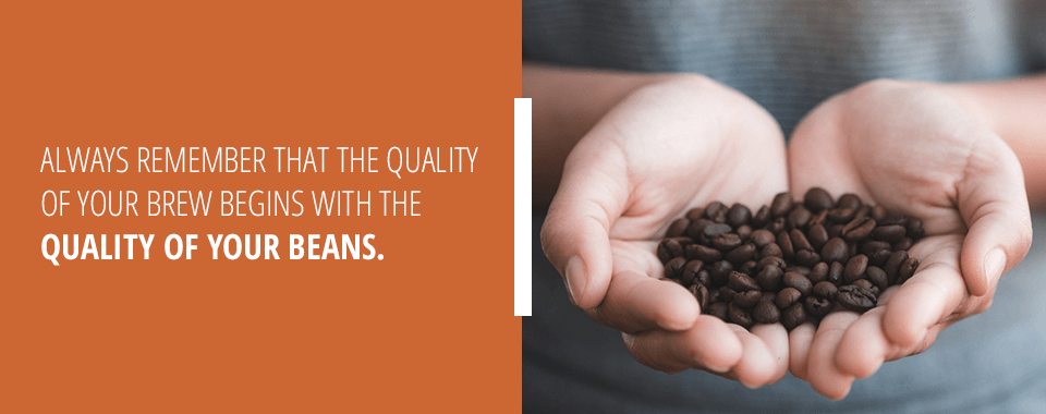 Quality of Your Beans