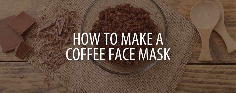 How to Make a Coffee Face Mask