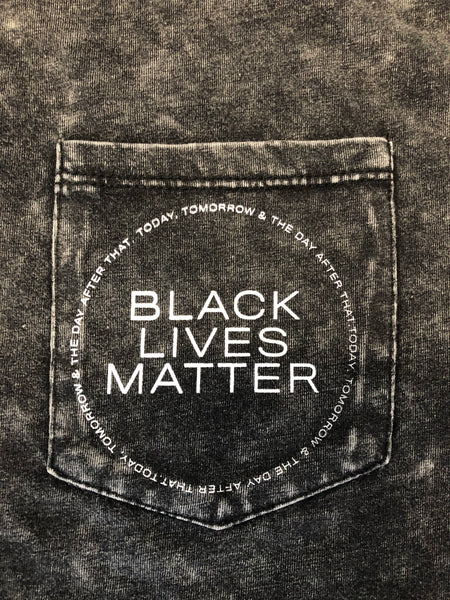 black lives matter today tomorrow & the day after that t-shirt - 8586