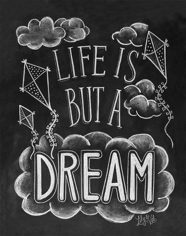 Chalkboard Artwork - Life is but a dream Chalkboard