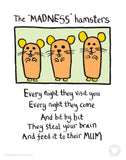 Madness Hamsters Edward Monkton