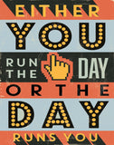 Run the Day - Motivational Artwork Motivational