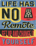 Remote Control - Motivational Artwork Motivational